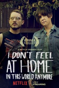 I Don't Feel at Home in This World Anymore plakat